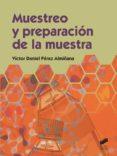 MUESTREO Y PREPARACION DE LA MUESTRA - 9788490770283 - VICTOR DANIEL PEREZ ALMIÑANA