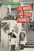 LOS MOROS QUE TRAJO FRANCO - 9788491040583 - MARIA ROSA DE MADARIAGA