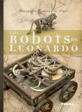 LOS ROBOTS DE LEONARDO - 9788492678983 - MARIO TADDEI