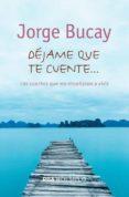 DEJAME QUE TE CUENTE - 9788492966783 - JORGE BUCAY