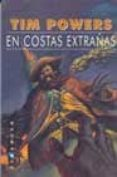 EN COSTAS EXTRAÑAS - 9788493066383 - TIM POWERS