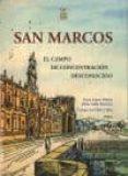 SAN MARCOS, EL CAMPO DE CONCENTRACION DESCONOCIDO - 9788494039683 - HELENA FIDALGO ROBLEDA
