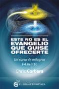 ESTE NO ES EL EVANGELIO QUE QUISE OFRECER - 9788494248283 - ENRIC CORBERA