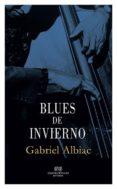 BLUES DE INVIERNO - 9788494383083 - GABRIEL ALBIAC