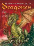 EL MAGICO MUNDO DE LOS DRAGONES - 9788495973283 - MAXIMO MORALES