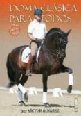 DOMA CLASICA PARA TODOS - 9788496060883 - VICTOR ALVAREZ