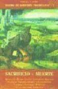 TESORO DE SABIDURIA TRADICIONAL (VOL. I): SACRIFICIO: MUERTE (2ª ED.) - 9788497160483 - WHITALL N. PERRY