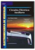 circuitos electricos auxiliares (electromecanica de vehiculos) (2 ª ed.)-jose manuel alonso-9788497323383