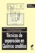 TECNICAS DE SEPARACION EN QUIMICA ANALITICA - 9788497560283 - RAFAEL CELA