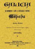 GALICIA, ESPAÑA, SUS MONUMENTOS Y ARTES, SU NATURALEZA E HISTORIA (ED. FACSIMIL) - 9788497616683 - MANUEL MURGUIA