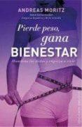 PIERDE PESO, GANA BIENESTAR - 9788497779883 - ANDREAS MORITZ