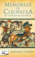 MEMORIAS DE CLEOPATRA III - 9788498724783 - MARGARET GEORGE