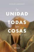 Descargador de libros de google en línea LA UNIDAD DE TODAS LAS COSAS 9789563606683 de NICOLÁS LIBEDINSKY