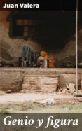 Descargar ebooks for kindle gratis GENIO Y FIGURA en español 4057664131393 de JUAN VALERA