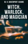 Descargar libros de Google descargar pdf gratis WITCH, WARLOCK, AND MAGICIAN FB2 iBook DJVU de