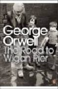 THE ROAD TO WIGAN PIER - 9780141185293 - GEORGE ORWELL