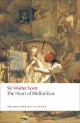 THE HEART OF MIDLOTHIAN (OXFORD WORLD S CLASSICS) - 9780199538393 - WALTER SCOTT