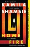 HOME FIRE (WOMEN S PRIZE FOR FICTION 2018 SHORTLISTED FOR THE COSTA NOVEL AWARD 2017 - 9781408886793 - KAMILA SHAMSIE