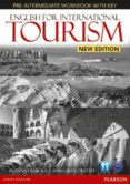 ENGLISH FOR INTERNATIONAL TOURISM PRE-INTERMEDIATE NEW EDITION WORKBOOK WITH KEY AND AUDIO CD - 9781447923893 - VV.AA.