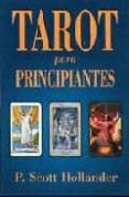 tarot para principiantes una guia facil para entender e interpret ar el tarot-p. scott hollander-9781567183993