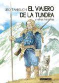 EL VIAJERO DE LA TUNDRA - NUEVA EDICIÓN - 9781910856093 - JIRO TANIGUCHI