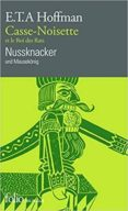 casse-noisette et le roi des rats/nussknacker-e.t.a. hoffmann-9782072826993
