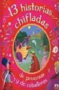 13 HISTORIAS CHIFLADAS DE PRINCESAS Y DE CABALLEROS - 9782215047193 - VV.AA.