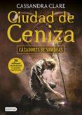 CIUDAD DE CENIZA (CAZADORES DE SOMBRAS 2) - 9788408153993 - CASSANDRA CLARE