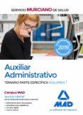 AUXILIAR ADMINISTRATIVO DEL SERVICIO MURCIANO DE SALUD: TEMARIO PARTE ESPECIFICA (VOL. 1) - 9788414224793 - VV.AA.