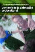 CONTEXTO DE LA ANIMACION SOCIOCULTURAL. ANIMACION SOCIOCULTURAL Y TURISTICA - 9788415309093 - PILAR FIGUERAS