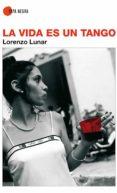 LA VIDA ES UN TANGO (EBOOK) - 9788416100293 - LORENZO LUNAR