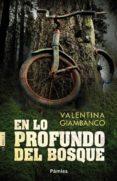 EN LO PROFUNDO DEL BOSQUE - 9788416331093 - VALENTINA GIAMBANCO