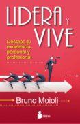 LIDERA Y VIVE - 9788416579693 - BRUNO MOIOLI MONTENEGRO