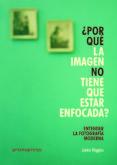 ENTENDER LA FOTOGRAFIA MODERNA: ¿POR QUE LA IMAGEN NO TIENE QUE ESTAR ENFOCADA? - 9788416851393 - JACKIE HIGGINS