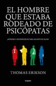 el hombre que estaba rodeado de psicópatas (ebook)-thomas erikson-9788416895793