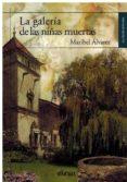 LA GALERIA DE LAS NIÑAS MUERTAS - 9788417269593 - MARIBEL ALVAREZ