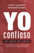 YO CONFIESO: 45 AÑOS DE ESPIA - 9788417541293 - MIKEL LEJARZA