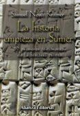 LA HISTORIA EMPIEZA EN SUMER: 39 TESTIMONIOS DE LA HISTORIA ESCRI TA - 9788420679693 - SAMUEL NOAH KRAMER