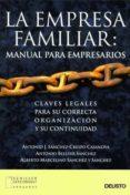 LA EMPRESA FAMILIAR: MANUAL PARA EMPRESARIOS. CLAVES LEGALES PARA SU CORRECTA ORGANIZACION Y SU CONTINUIDAD - 9788423422593 - ANTONIO J. SANCHEZ-CRESPO CASANOVA