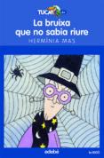 LA BRUIXA QUE NO SABIA RIURE - 9788423677993 - HERMINIA MAS