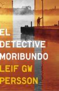 el detective moribundo (ebook)-leif gw. persson-9788425351693