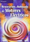 REPARACION Y BOBINADO DE MOTORES ELECTRICOS - 9788428327893 - FERNANDO MARTINEZ DOMINGUEZ