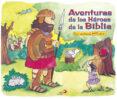 AVENTURAS DE LOS HEROES DE LA BIBLIA - 9788428525893 - ALLIA ZOBEL-NOLAN