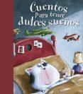 CUENTOS PARA TENER DULCES SUEÑOS - 9788428541893 - VV.AA.