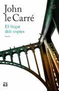 EL LLEGAT DELS ESPIES - 9788429776393 - JOHN LE CARRE