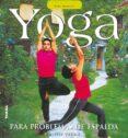 YOGA PARA PROBLEMAS DE ESPALDA - 9788430556793 - NISHA VARMA