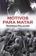 MOTIVOS PARA MATAR - 9788435010993 - RODRIGO PALACIOS
