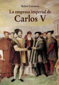 LA EMPRESA IMPERIAL DE CARLOS V - 9788437634593 - RAFAEL CARRASCO