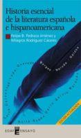 historia esencial de la literatura española e hispanoamericana (e book)-felipe b. pedraza jimenez-milagros rodriguez caceres-