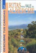 RUTAS POR EL VALLE DEL ALBERCHE (COL. DESCUBRE TUS CAÑADAS Nº 3) - 9788445114193 - VV.AA.